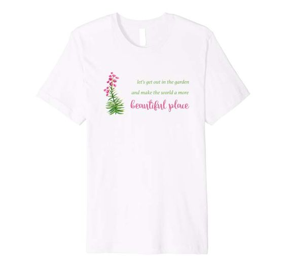 Let's Get Out in the Garden T-Shirt